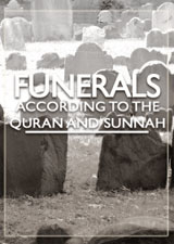 Funerals According to the Quran and Sunnah